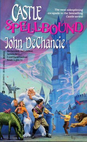 Castle Spellbound by John DeChancie