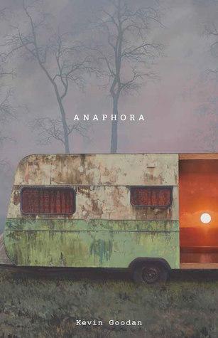 Anaphora by Kevin Goodan
