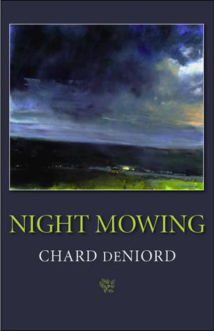 Night Mowing by Chard deNiord