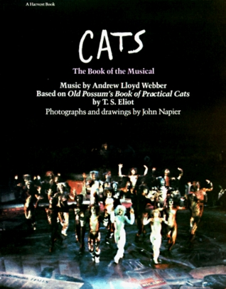 Cats: The Book of the Musical by Andrew Lloyd Webber, Joan Eliot, T.S. Eliot