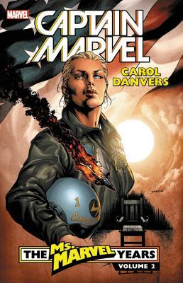 Captain Marvel: Carol Danvers - The Ms. Marvel Years Vol. 2 by Brian Reed