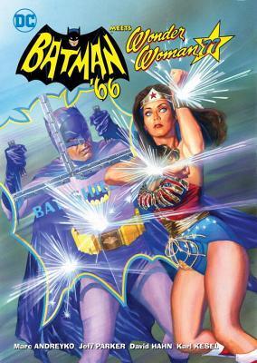 Batman '66 Meets Wonder Woman '77 by Marc Andreyko, Jeff Parker