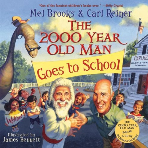 The 2000 Year Old Man Goes to School by Carl Reiner, Mel Brooks