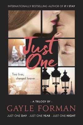 Just One...: Includes Just One Day, Just One Year, and Just One Night by Gayle Forman