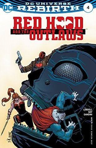 Red Hood and the Outlaws (2016-) #4 by Dean White, Scott Lobdell, Giuseppe Camuncoli, Cam Smith, Veronica Gandini, Dexter Soy