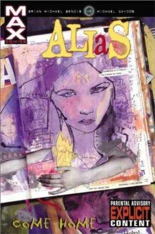 Alias, Vol. 2: Come Home by Brian Michael Bendis, Michael Gaydos, Mark Bagley