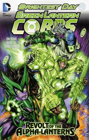 Green Lantern Corps, Volume 7: Revolt of the Alpha-Lanterns by Ardian Syaf, Sterling Gates, Tony Bedard