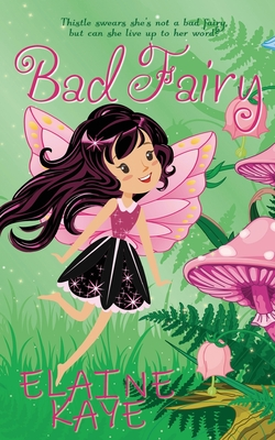 Bad Fairy by Elaine Kaye