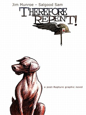 Therefore, Repent! by Salgood Sam, Jim Munroe