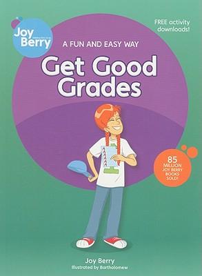 Get Good Grades by Joy Berry