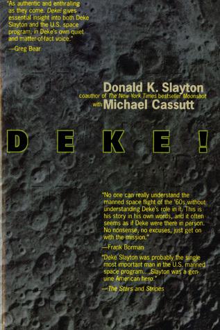Deke! U.S. Manned Space: From Mercury To the Shuttle by Michael Cassutt, Donald K. Slayton