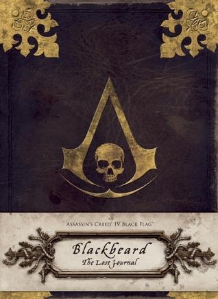 Assassin's Creed® IV Black Flag: Blackbeard: The Lost Journal by Christie Golden