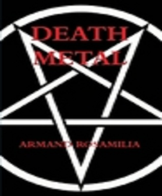 Death Metal by Armand Rosamilia