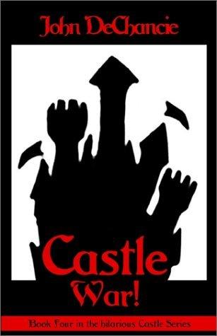 Castle War! by John DeChancie