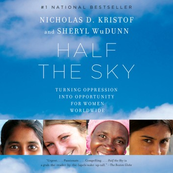 Half the Sky: Turning Oppression Into Opportunity for Women Worldwide by Sheryl WuDunn, Nicholas D. Kristof