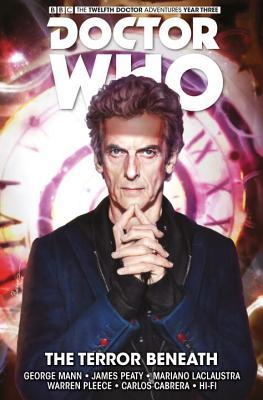 Doctor Who: The Twelfth Doctor, Time Trials Vol 1: The Terror Beneath by Warren Pleece, George Mann, Mariano Laclaustra