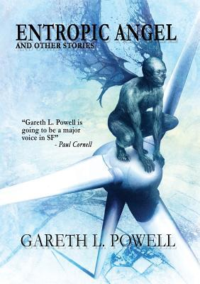 Entropic Angel: And Other Stories by Gareth L. Powell, Aliette de Bodard