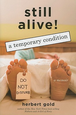 Still Alive: A Temporary Condition by Herbert Gold