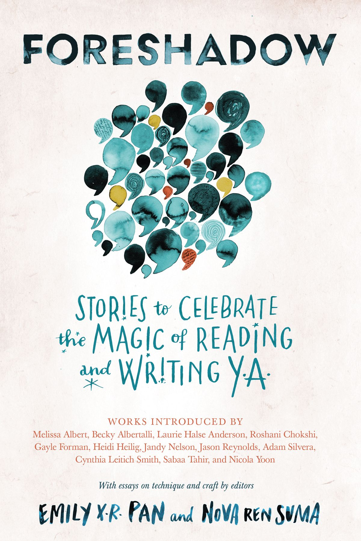 FORESHADOW: Stories to Celebrate The Magic of Reading & Writing YA by Nova Ren Suma, Emily X.R. Pan