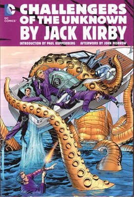 Challengers of the Unknown by Jack Kirby by Roz Kirby, Ed Herron, George Klein, Marvin Stein, Paul Kupperberg, John Morrow, Bruno Premiani, Dave Wood, Jack Kirby, Wallace Wood