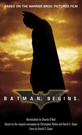 Batman Begins by Dennis O'Neil, David S. Goyer, Christopher J. Nolan