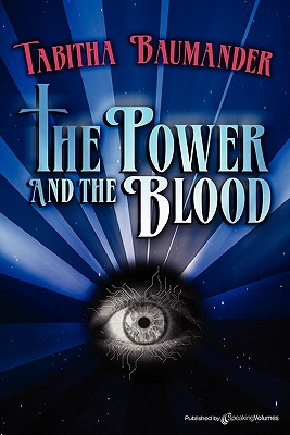 The Power and the Blood by Tabitha Baumander
