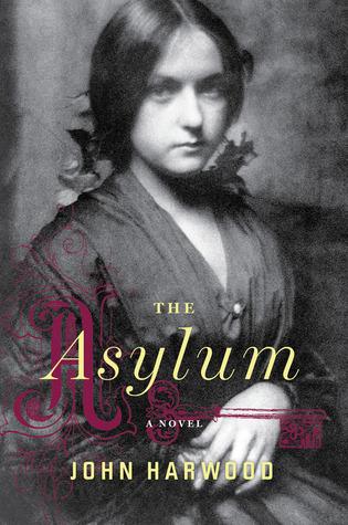 The Asylum by John Harwood