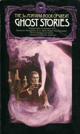 The Third Fontana Book Of Great Ghost Stories by E.F. Benson, Lady Eleanor Smith, William Gerhardi, Robert Aickman, Arthur Quiller-Couch, Walter Besant, James Rice, A.J. Alan, W. Somerset Maugham, Oliver Onions, Hugh MacDiarmid