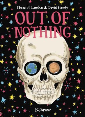 Out of Nothing by Adam Rutherford, Daniel Locke, David Blandy