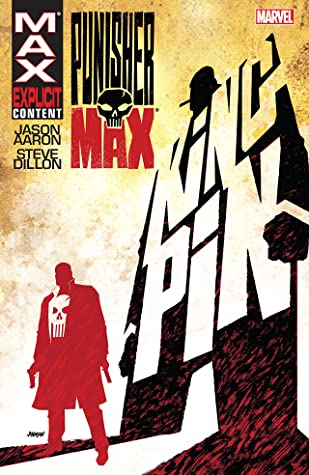 PunisherMAX, Vol. 1: Kingpin by Matt Hollingsworth, Dan Brown, Steve Dillon, Jason Aaron, Pier Ronchetti, Roland Boschi