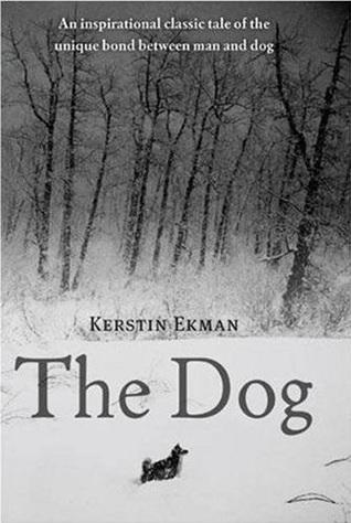 The Dog by Rochelle Wright, Linda Schenck, Kerstin Ekman