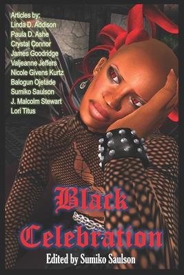 Black Celebration: Amazing Articles on African American Horror by Crystal Connor, Linda D. Addison, James Goodridge
