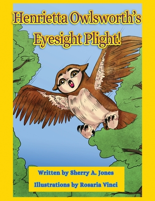 Henrietta Owlsworth's Eyesight Plight! by Sherry Jones