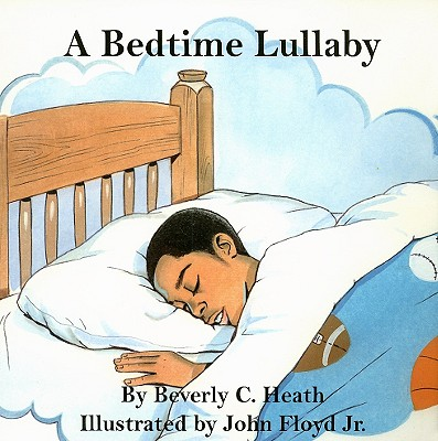 A Bedtime Lullaby by Beverly C. Heath