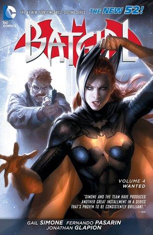 Batgirl, Vol. 4: Wanted by Gail Simone, Marguerite Bennett, Jonathan Glapion, Fernando Pasarín, Derlis Santacruz, Carlos Rodríguez, Daniel Sampere