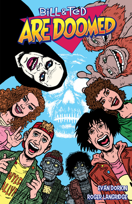 Bill and Ted Are Doomed by Ed Solomon, Evan Dorkin