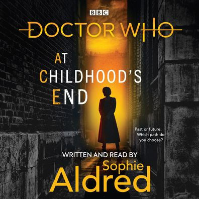 Doctor Who: At Childhood's End by Mike Tucker, Steve Cole