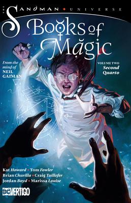Books of Magic Vol. 2: Second Quarto (the Sandman Universe) by Tom Fowler, Kat Howard, Neil Gaiman
