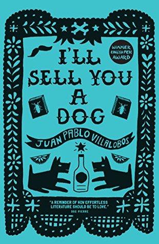 I'll Sell You a Dog by Rosalind Harvey, Juan Pablo Villalobos