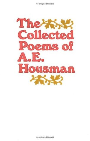 The Collected Poems by A.E. Housman