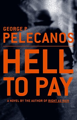 Hell to Pay by George P. Pelecanos