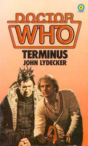 Doctor Who: Terminus by Stephen Gallagher, John Lydecker