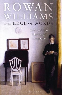 Edge of Words: God and the Habits of Language by Rowan Williams