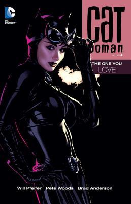 Catwoman, Volume 4: The One You Love by Will Pfeifer, Pete Woods