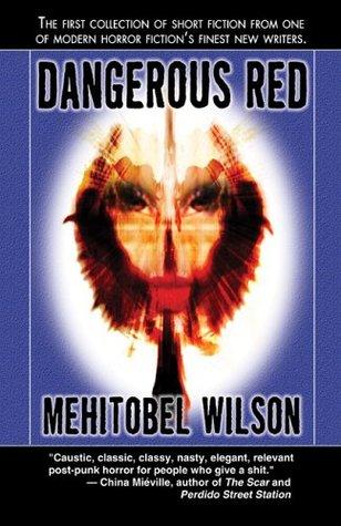 Dangerous Red by Mehitobel Wilson