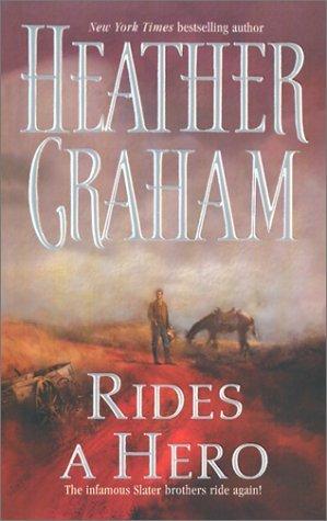 Rides A Hero by Heather Graham Pozzessere, Heather Graham