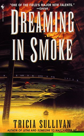 Dreaming in Smoke by Tricia Sullivan