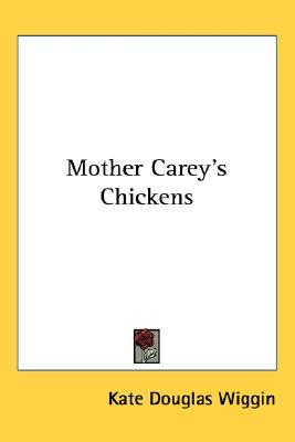 Mother Carey's Chickens by Kate Douglas Wiggin