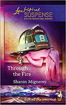 Through the Fire by Sharon Mignerey