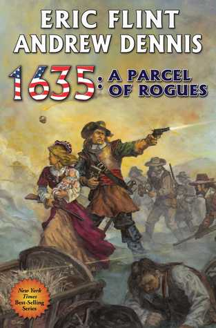 1635: A Parcel of Rogues by Andrew Dennis, Eric Flint
